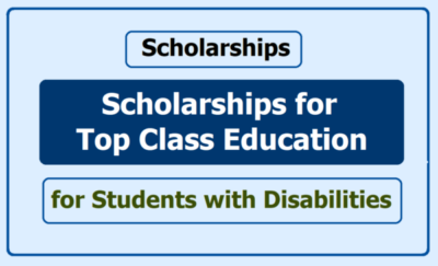 Top Class Education Scholarship for students with disabilities Eligibility | Top Class Education Scholarship for students with disabilities Application Process | Top Class Education Scholarship for students with disabilities